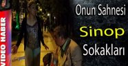 "ONUN SAHNESİ ""SİNOP SOKAKLARI"""