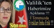 VALİLİK'TEN AÇIKLAMA; 1 TEMMUZDA EVRAKLARI İMHA ETTİK !!!