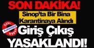 Sinop'ta Bir Kurum Kapıları Kitlenerek Karantinaya Alındı!