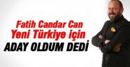 Fatih Candar Can AK Parti Milletvekili Aday Adaylığını açıkladı