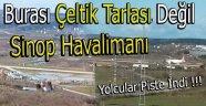 Sinop Hava Limanı Çeltik Tarlasına Döndü !!!