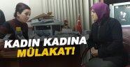AK Parti'de kadın kadına mülakat!