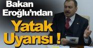 Bakan Eroğlu, O Konu İçin Uyardı !