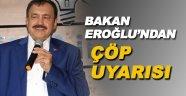 """Bakan Eroğlu'dan """"piknik ve çöp"""" uyarısı"""