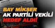 Bay Mikser bu sefer AK Partili Vekili Hedef Aldı!