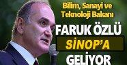 BİLİM, SANAYİ VE TEKNOLOJİ BAKANI  FARUK ÖZLÜ SİNOP'A GELİYOR