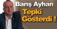 CHP İl Başkanı Ayhan'dan Tepki !