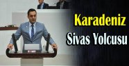 """CHP'Lİ KARADENİZ: """"SİVAS'IN ACISI YÜREKLERİMİZİ DAĞLAMAYA DEVAM EDİYOR"""""""