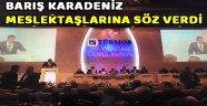 CHP'Lİ KARADENİZ, TÜRMOB GENEL KURULU'NDA: SORUNLARI BİLİYORUZ, ELBİRLİĞİYLE ÇÖZECEĞİZ