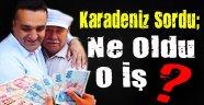 CHP'li Vekil  Karadeniz Emeklinin Promosyonunu Sordu !