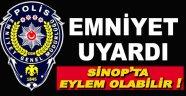 Emniyet Sinop'ta olası bir eylem için uyarıda bulundu !