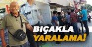 Eşinin iş yerinin önünde bıçaklanan kişi ağır yaralandı