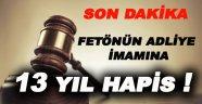 Fetönün Sinop Adliye İmamına 13 Yıl Hapis