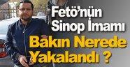 Fetö'nün Sinop imamı Yakalandı !