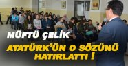 İl Müftüsü Çelik Öğrencilere Atatürk'ün O Sözünü Hatırlattı !