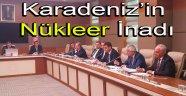 Karadeniz Nükleer konusunda İnatçı