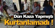 Kazada yaralanan Vatandaş hayatını kaybetti
