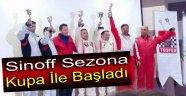 Sinoff Sezona Kupa İle Başladı