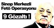 Sinop merkezli FETÖ/PDY operasyonu !