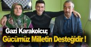 """Sinoplu Gazi Karakolcu; """"Milletin desteği bizi daha güçlü kılıyor"""""""