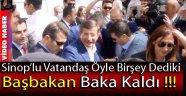 Sinoplu Vatandaşın Söylediği Başbakanı Çok Şaşırttı