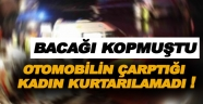 Sinop'ta aracın çarptığı kadın öldü !