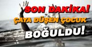 Sinop'ta çaya düşen çocuk boğuldu