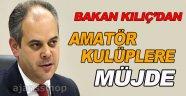 Spor Bakanı Kılıç'tan Amatör Spor Kulüplerine Müjde