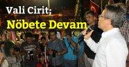 Vali Cirit; Sosyal Medyada Nöbete Devam