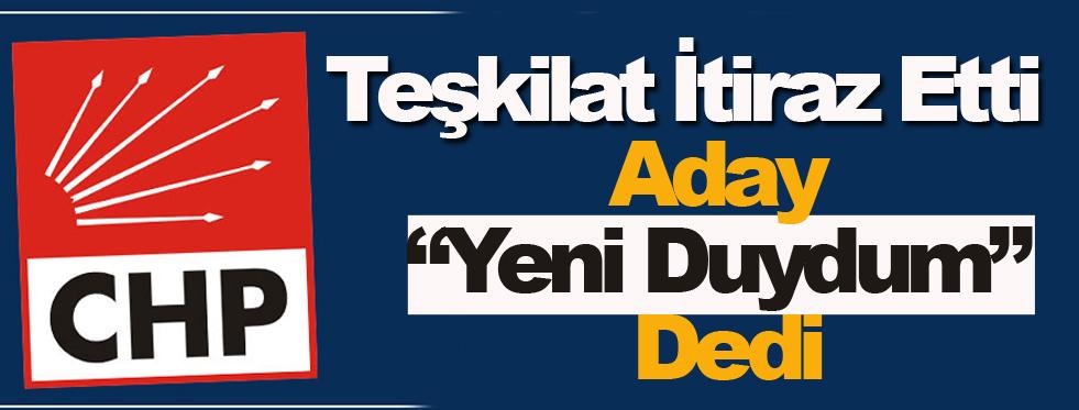 """CHP İtiraz Etti, Adayı """"Bende Yeni Öğrendim"""" Dedi !"""