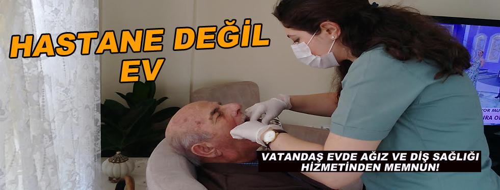 Evde Ağız ve Diş Sağlığı Hizmeti!