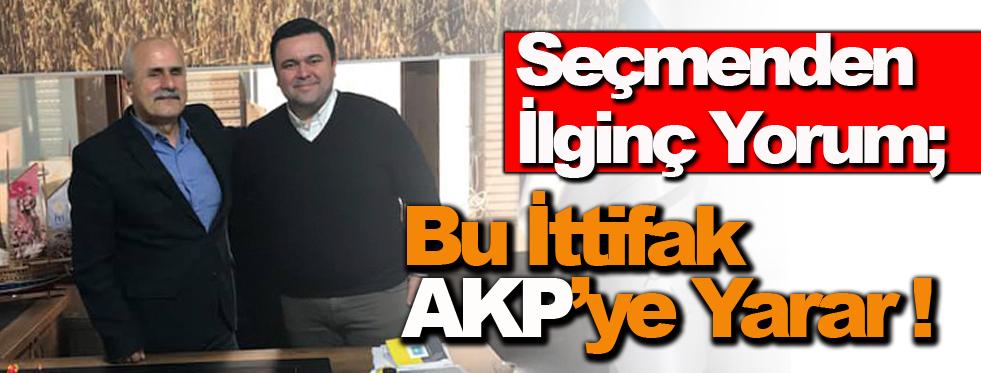 Seçmenden İlginç Yorum, Bu İttifak AKP'ye Yarar!