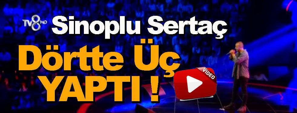 Sinoplu Sertaç'dan Muhteşem Performans !