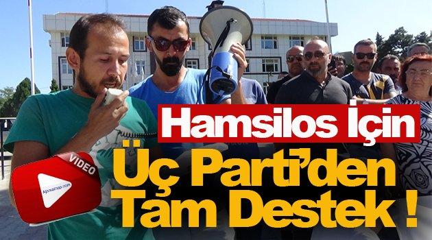 Üç Parti Hamsilos için hemfikir !