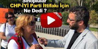 Sinoplular CHP - İYİ Parti İttifakına Ne Dedi !