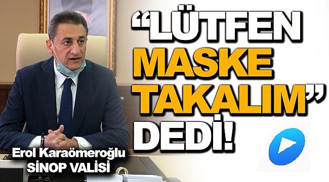 """Yeni Vali Karaömeroğlu'ndan; """" Maske"""" Çağrısı!"""