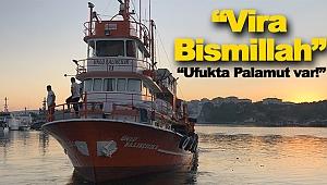 """Balıkçılar sezona """"Vira Bismillah"""" dedi"""