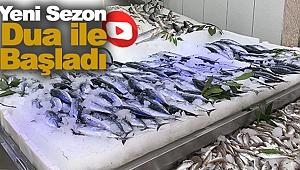 Balık Sezonu Dualarla Açıldı