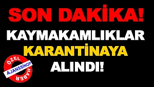 KAYMAKAM'IN TESTİ POZİTİF ÇIKTI!