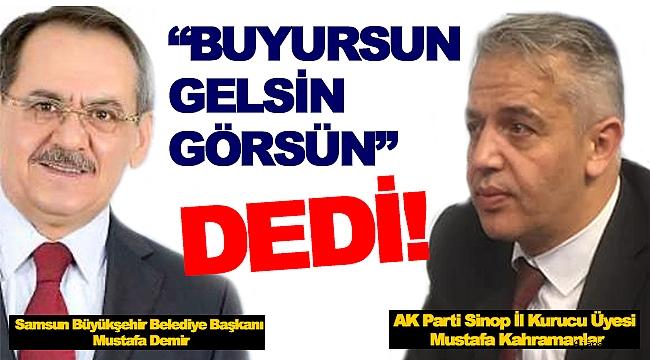 """BÜYÜKŞEHİR BAŞKANINA TÜRKELİ'NDEN ÇAĞRI; """"BUYURSUN GELSİN, BURALARI GÖRSÜN!"""""""