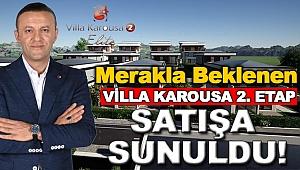 VİLLA KAROUSA 2 ELİTE LANSMAN FİYAT FIRSATIYLA SATIŞA SUNULDU!