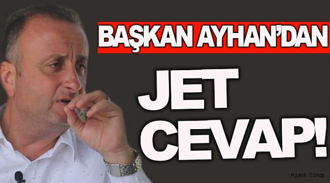 BAŞKAN AYHAN'DAN AK PARTİ İL BAŞKANINA JET CEVAP!