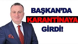 BAŞKAN'DA KARANTİNAYA GİRDİ!