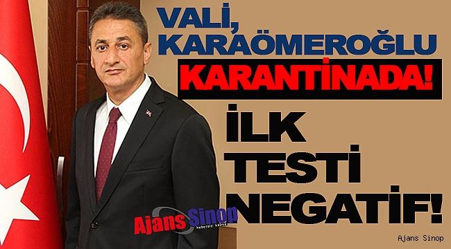 VALİ EVİNDE KARANTİNADA!