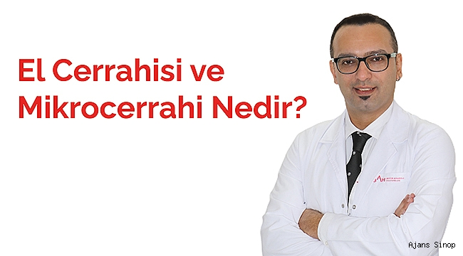 El Cerrahisi ve Mikrocerrahi Nedir?