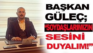 """BAŞKAN GÜLEÇ; """"UYGUR TÜRKLERİ'NİN SESİNİ DUYUN!"""""""