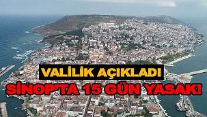 SİNOP'TA TOPLANTI VE YÜRÜYÜŞLER YASAKLANDI