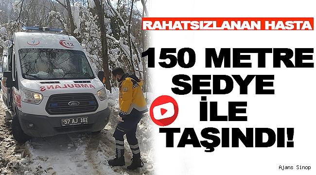 150 METRE SEDYE İLE TAŞINDI!