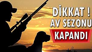 AV SEZONU SONA ERDİ!