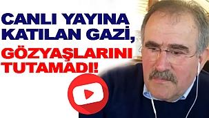 KIBRIS GAZİSİ CANLI YAYINDA GÖZYAŞLARINI TUTAMADI!